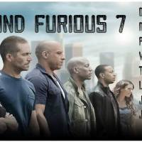 Fast and Furious 7 critiques et commentaires d'un fan